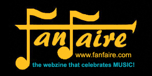 FanFaire, the webzine that celebrates MUSIC!